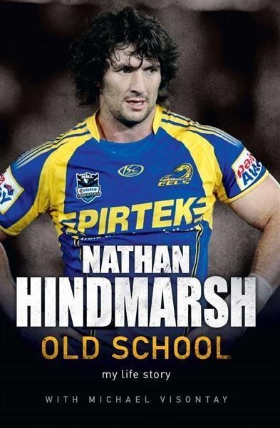 Old School : My Life Story - Nathan Hindmarsh
