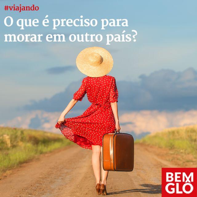 Quer morar fora do Brasil? Confira nossas dicas de hoje e planeje essa mudança! Anote tudo e boa viagem!