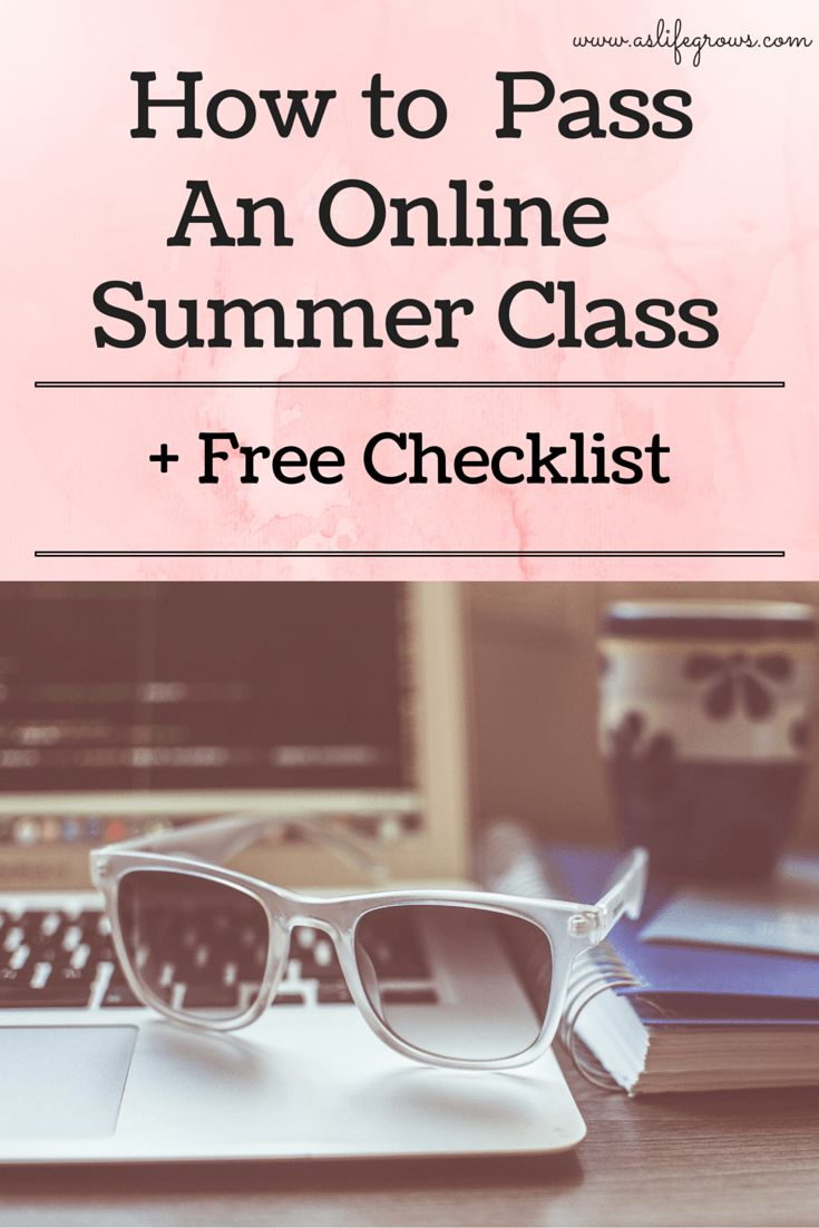Taking an online class? Read this to learn how to pass an online summer class!
