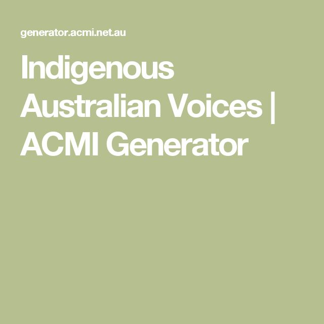 Indigenous Australian Voices | ACMI Generator