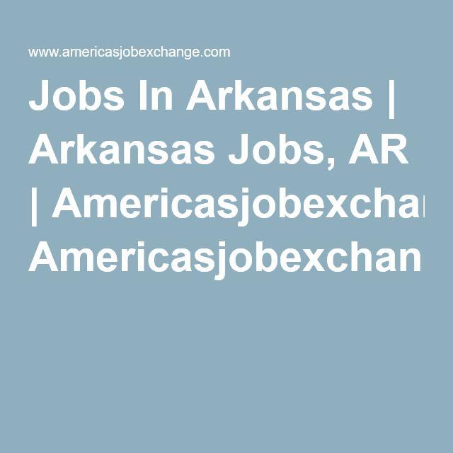 Jobs In Arkansas | Arkansas Jobs, AR | Americasjobexchange.com