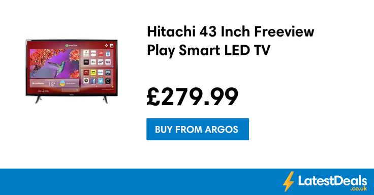 Hitachi 43 Inch Freeview Play Smart LED TV, £279.99 at Argos