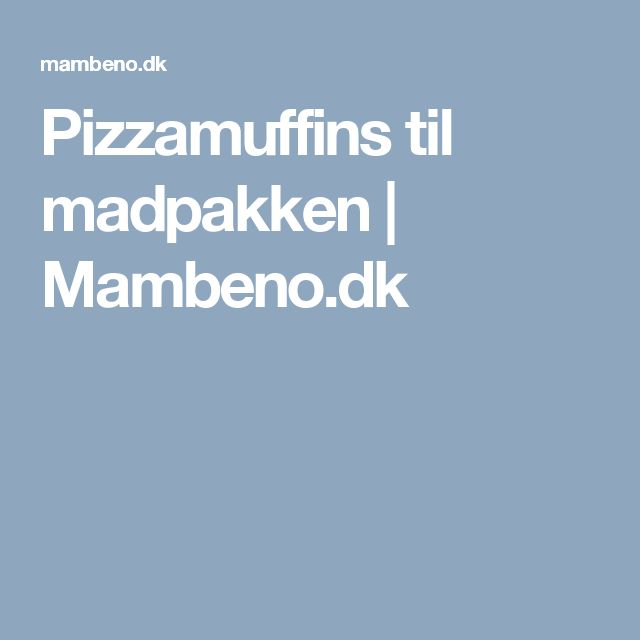 Pizzamuffins til madpakken | Mambeno.dk