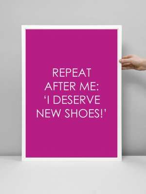 Frames |Shoe Quotes | New Shoes | Repeat | White Frame | Home Decor | Style Fiesta