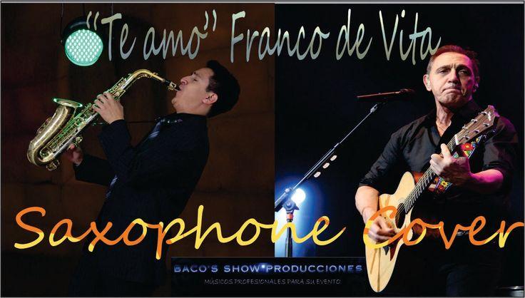 SAXO ROMANTICO EN BOGOTA (TE AMO FRANCO DE VITA) #TeAmo #ILoveYou #FrancoDeVita #saxophone #SaxofonistaenBogota #ShowdeSaxoBogota  https://youtu.be/nCDx4J6jiAs?list=PLmmPvg3F2k2HdflrqTibl_F0O-u8XQZaH www.bacosshowproducciones.com