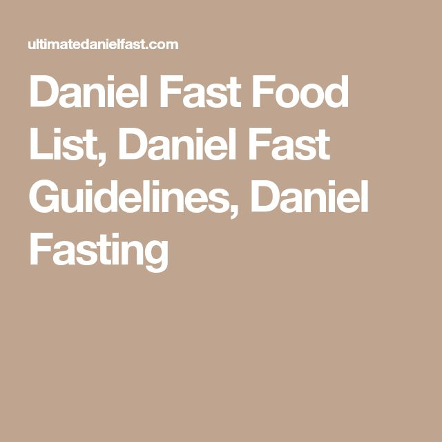 Daniel Fast Food List, Daniel Fast Guidelines, Daniel Fasting
