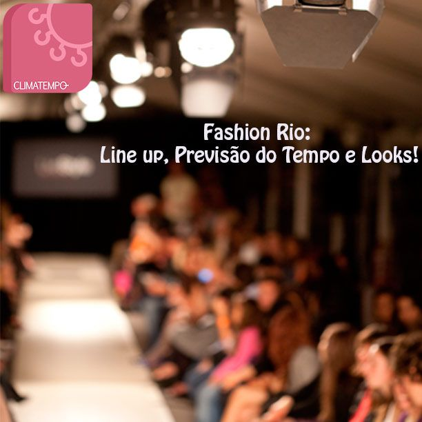 Fashion Rio: Line up, Previsão do Tempo e Looks! http://tempodemoda.climatempo.com.br/blog/2013/11/06/fashion-rio-line-up-previsao-do-tempo-e-looks/