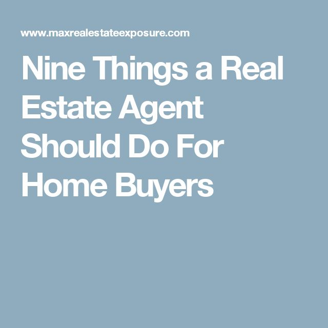 Nine Things a Real Estate Agent Should Do For Home Buyers