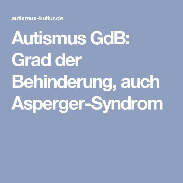 Autismus GdB: Grad der Behinderung, auch Asperger-Syndrom