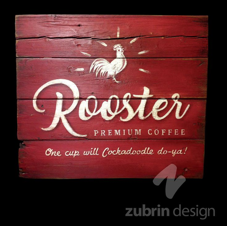 Rustic Rooster Coffee Sign. Hand made and hand lettered. I came up with the corny saying underneath and now it's stuck in my head. I must've said it a thousand times while I was painting it!! 2 feet wide by 2 feet high and on 2 inch thick recycled wood. Zubrin Design on Facebook
