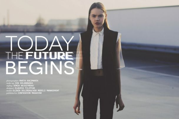 "Marta Kaczmarek: ""Today the future begins"" http://www.confashionmag.pl/webitorial/today-the-future-begins.html"