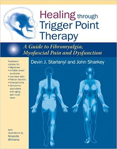 Healing through Trigger Point Therapy: A Guide to Fibromyalgia, MyofasciaPain and Dysfunction: Devin J. Starlanyl, John Sharkey, Amanda Williams: 9781583946091: Books - Amazon.ca--- Devin has fibro and does extensive research and provides the best information I have read!  Thank you Devin!!
