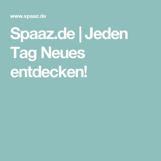 Spaaz.de | Jeden Tag Neues entdecken!