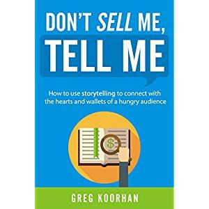 #Book Review of #DontSellMeTellMe from #ReadersFavorite - https://readersfavorite.com/book-review/dont-sell-me-tell-me  Reviewed by Jack Magnus for Readers' Favorite  Don't Sell Me, Tell Me is a non-fiction business/finance book written by Greg Koorhan. Koorhan is a filmmaker and the founder of a digital marketing firm that specializes in creating marketing content for entrepreneurs and businesses. With so many businesses out there competing for the same limited market%2...
