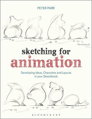 Amazon.com: Sketching for Animation: Developing Ideas, Characters and Layouts in Your Sketchbook (Required Reading Range) (9781474221443): Peter Parr: Books
