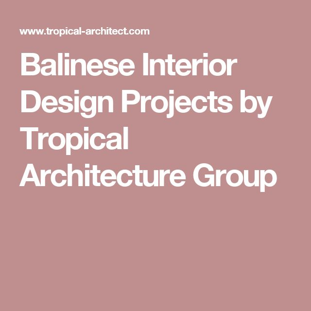Balinese Interior Design Projects by Tropical Architecture Group
