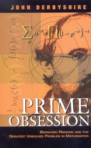 Prime Obsession: Bernhard Riemann and the Greatest Unsolved Problem in Mathematics by John Derbyshire. $15.50
