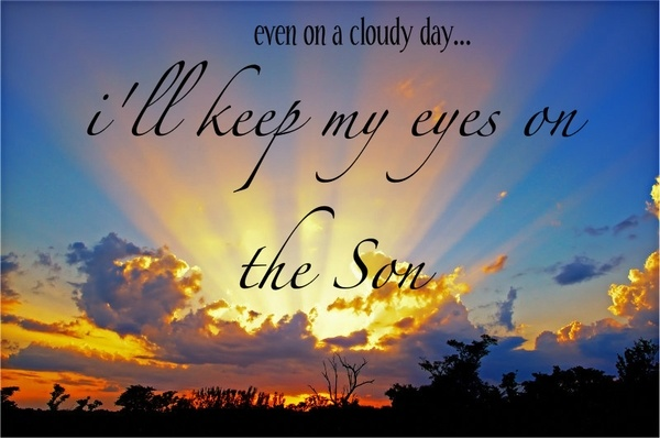 Amen: Cloudy Day, Inspiration, Sons, Jesus, Christian Quotes, Sunrise Sunset, Light, Eyes