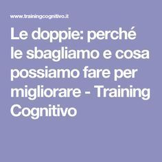 Le doppie: perché le sbagliamo e cosa possiamo fare per migliorare - Training Cognitivo