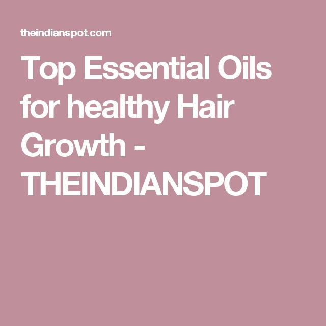 Top Essential Oils for healthy Hair Growth - THEINDIANSPOT