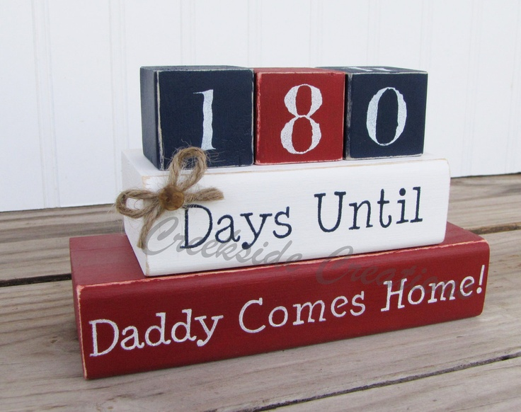 Countdown Blocks - Days Until Daddy Comes Home    Thinking we'll be doing this since the kids are anxiously waiting!!