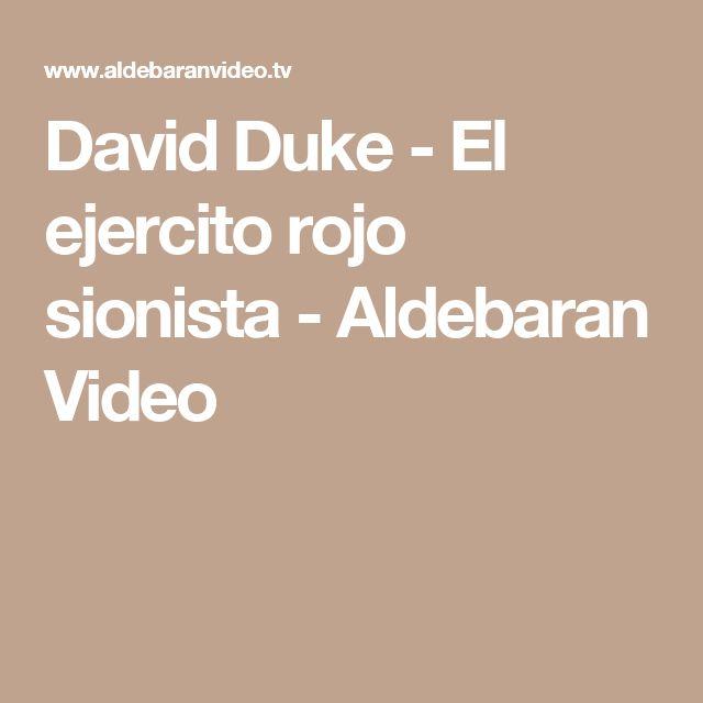 David Duke - El ejercito rojo sionista - Aldebaran Video