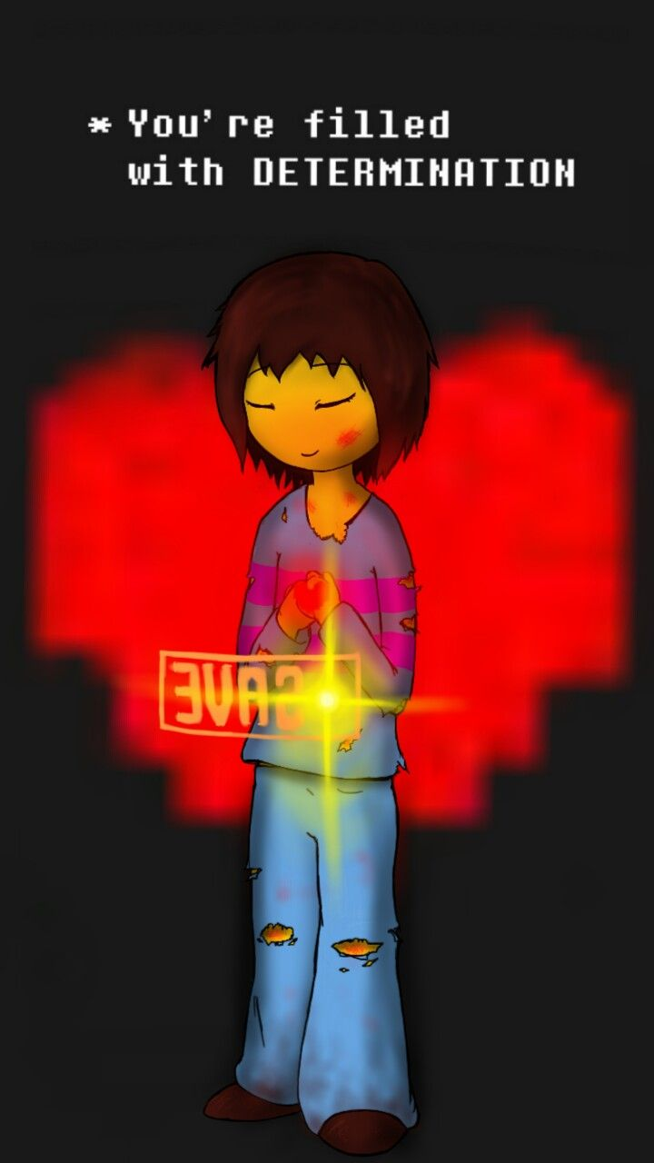 You're filled with DETERMINATION. Frisk from Undertale :) With your determination and power to save, you can SAVE anyone, Frisk.