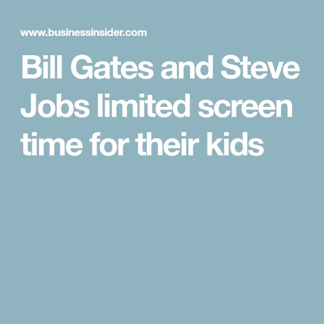 Bill Gates and Steve Jobs limited screen time for their kids
