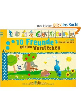 Kikaninchen - 10 Freunde spielen Verstecken: Erstes Zählen von 1 bis 10: Amazon.de: kein Autor: Bücher