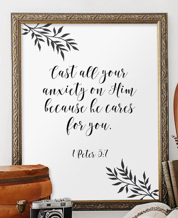 "Christian home decor - 1 Peter 5:7 - Cast all your anxiety on Him because he cares for you. ________________________________________________________  This artwork is an INSTANT DOWNLOAD. You will receive digital files to print on your own.  PRINTABLE SIZES INCLUDED You will receive both PDF and JPG files of the following sizes. If you would like this print in another size that is not mentioned below, please contact me before purchasing!  - 5 x 7 - 8"" x 10"" - 11 x 14  HERE IS HOW IT WORKS…"