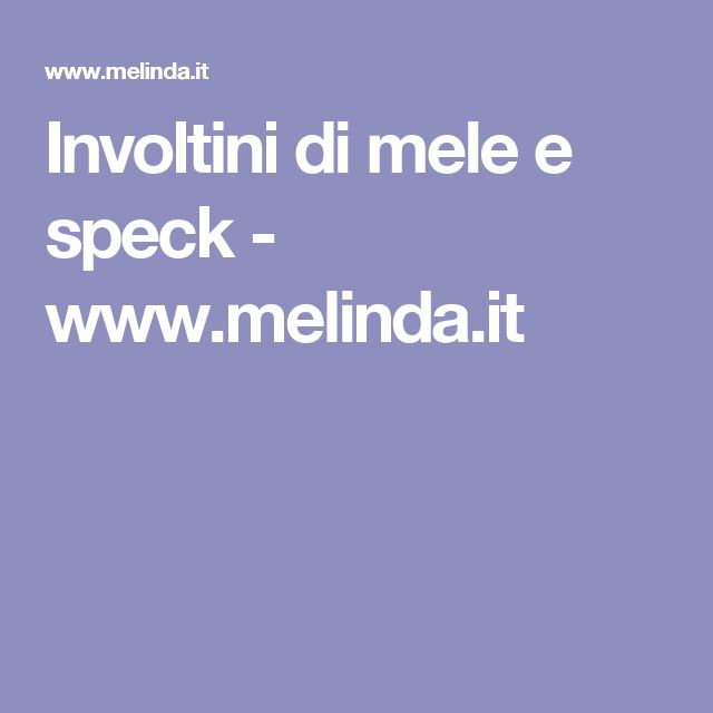 Involtini di mele e speck - www.melinda.it