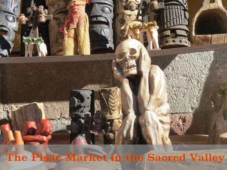 "Shopping in the outdoor Pisaq market in Cusco's Sacred Valley... it's a ""Scream!"""