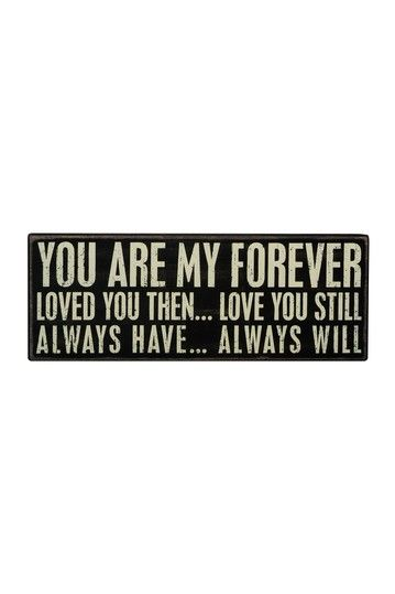 """""""You Are My Forever"""" Box Sign by Primitives by Kathy on @HauteLook"""