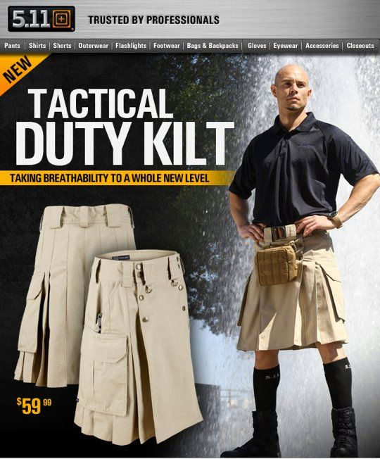 When a wool kilt is just too hot to wear.... the new 5.11's Tactical Kilt. A real product, the funny thing is that they did just one example up for an April Fools Day ad, and the number of serious inquiries were so overwhelming that they put it into produ
