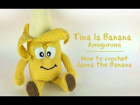 La banana Tina Amigurumi | How to crochet Janna the Banana - YouTube
