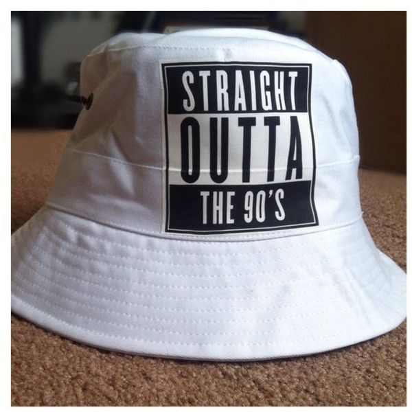 Straight Outta The 90s Bucket Hat 25 Liked On Polyvore Featuring Accessories Hats Fisherman And Fishing