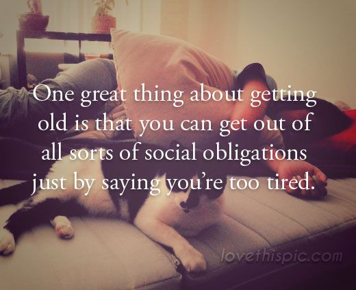 One great thing about getting older quotes quote life old wisdom lol funny quotes age humor