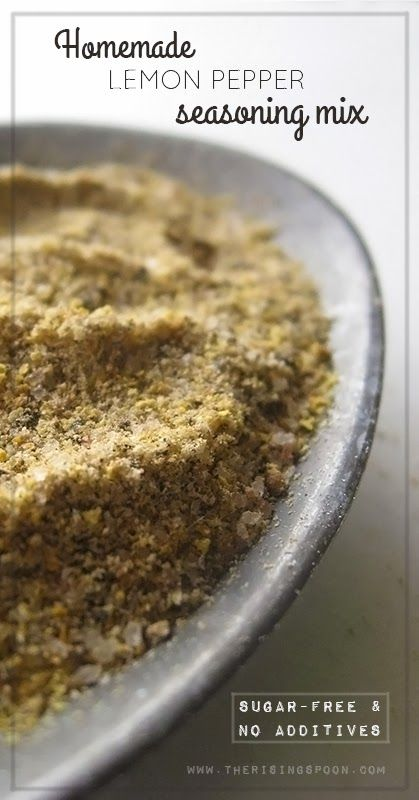 Homemade Lemon Pepper Seasoning (without sugar or additives)http://www.therisingspoon.com/2014/03/homemade-lemon-pepper-seasoning-without.html
