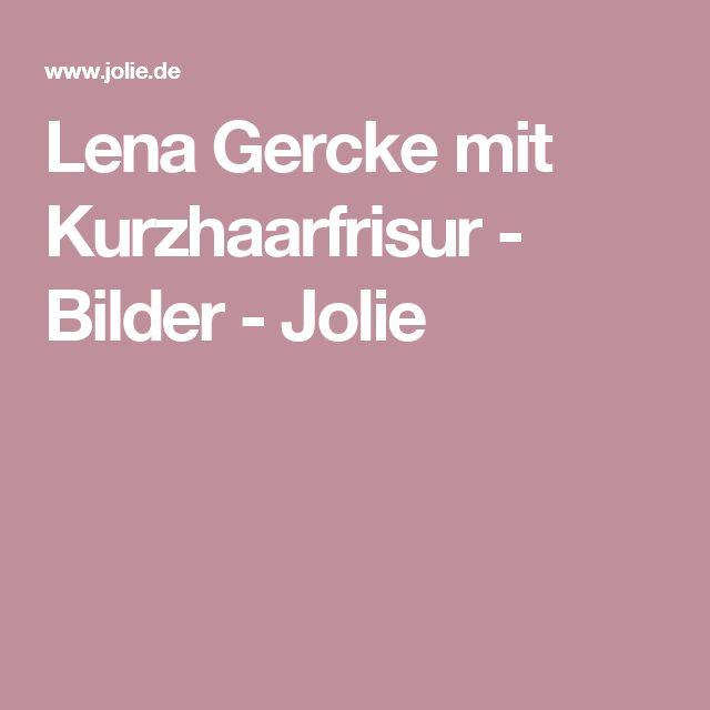 Lena Gercke mit Kurzhaarfrisur - Bilder - Jolie