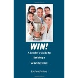 Win!: A Leader's Guide to Building a Winning Team (Paperback)By David Akers