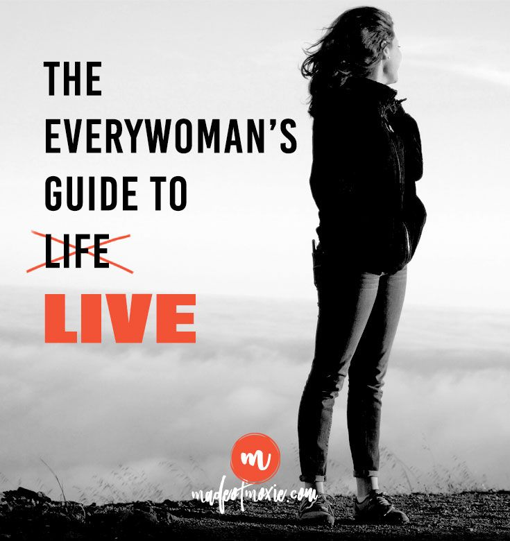 The Everywoman's Guide to Live - Made of Moxie