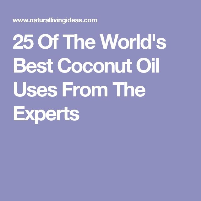 25 Of The World's Best Coconut Oil Uses From The Experts