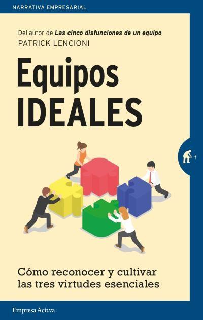 Equipos ideales // Patrick Lencioni // Empresa Activa