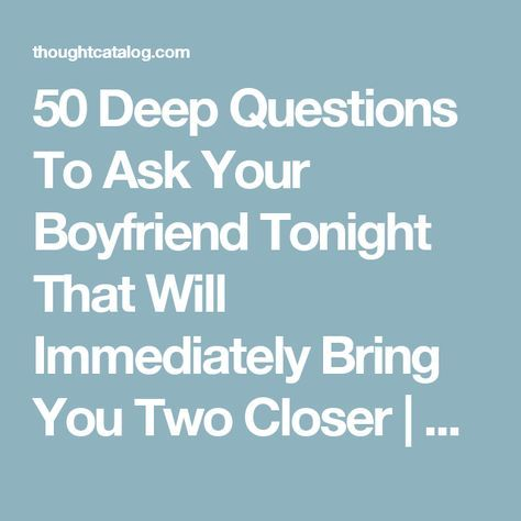 Dating lovetoknow com/questions_to_ask_your_boyfriend