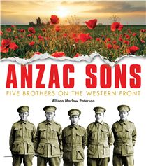 ANZAC Sons - Five brothers on the Western Front - Allison Marlow Paterson
