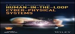 A Practical Introduction to Human-in-the-Loop Cyber-Physical Systems (Wiley - IEEE) free ebook