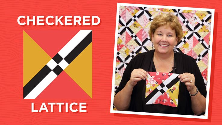 Learn to make the Checkered Lattice Quilt With Jenny of Missouri Star Quilt Co.