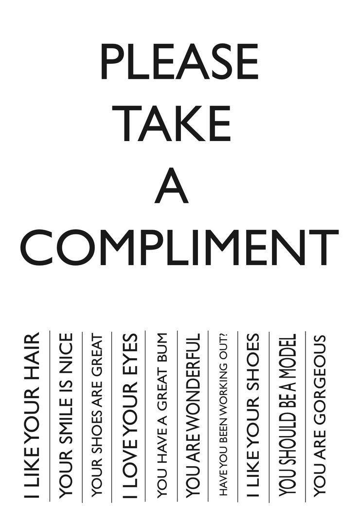 Why don't people take compliments well…. | Things that are on my ...
