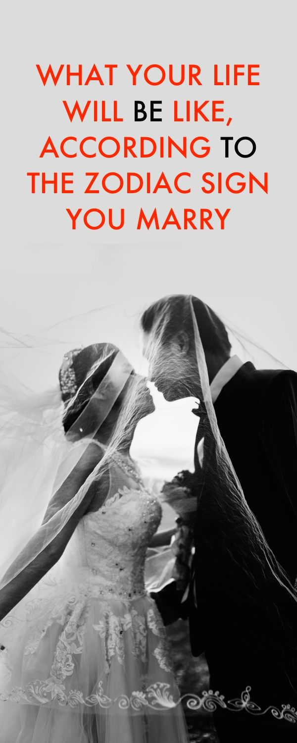 This is What Your Life Will Be Like According to Which Zodiac Sign You Marry
