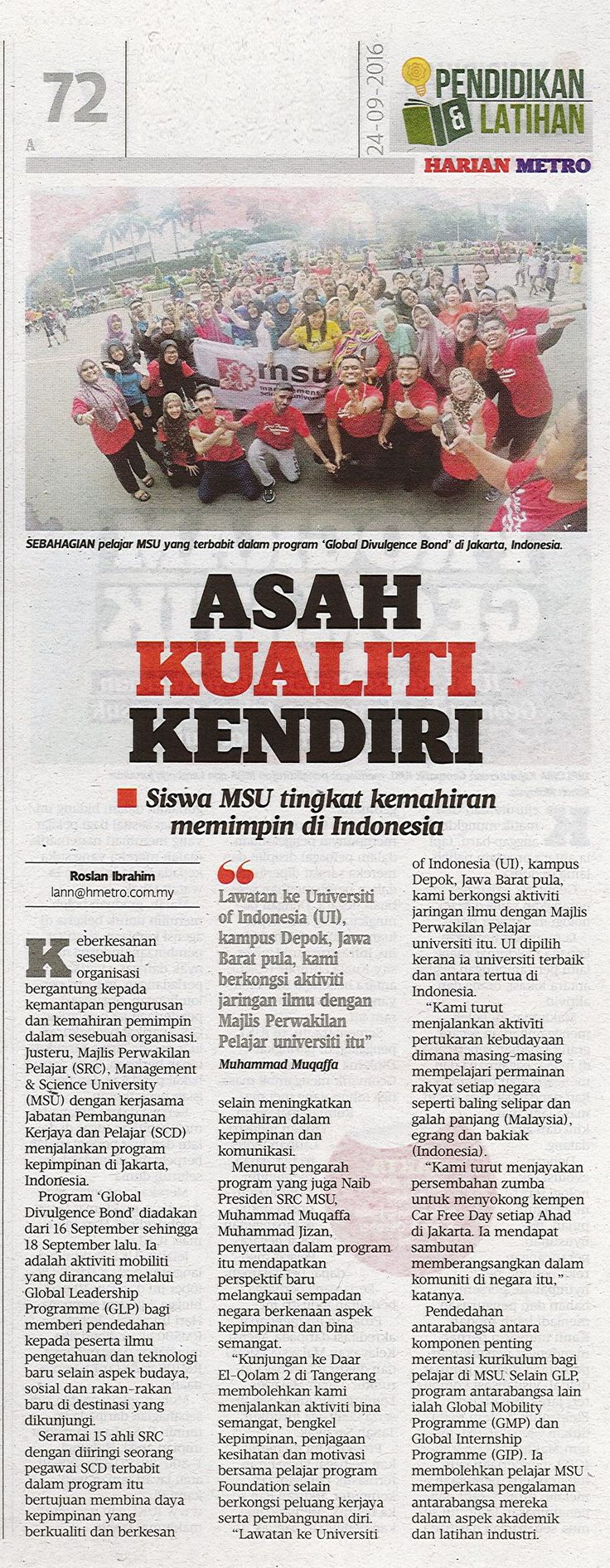 Students Representative Council (SRC) in collaboration with Students Career Development (SCD) recently held Global Divulgence Bond programme at Jakarta, Indonesia.  The leadership program was in conjunction with Global Leadership Program (GLP).  Harian Metro, 24 September 2016